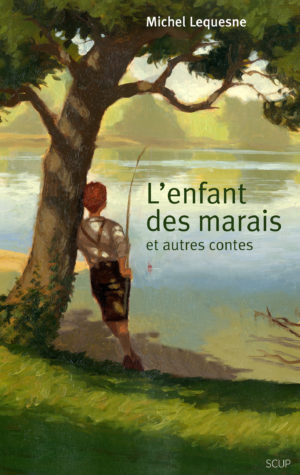 L'enfant des marais et autres contes