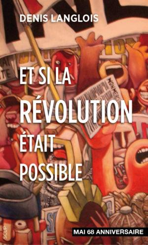 Et si la révolution était possible