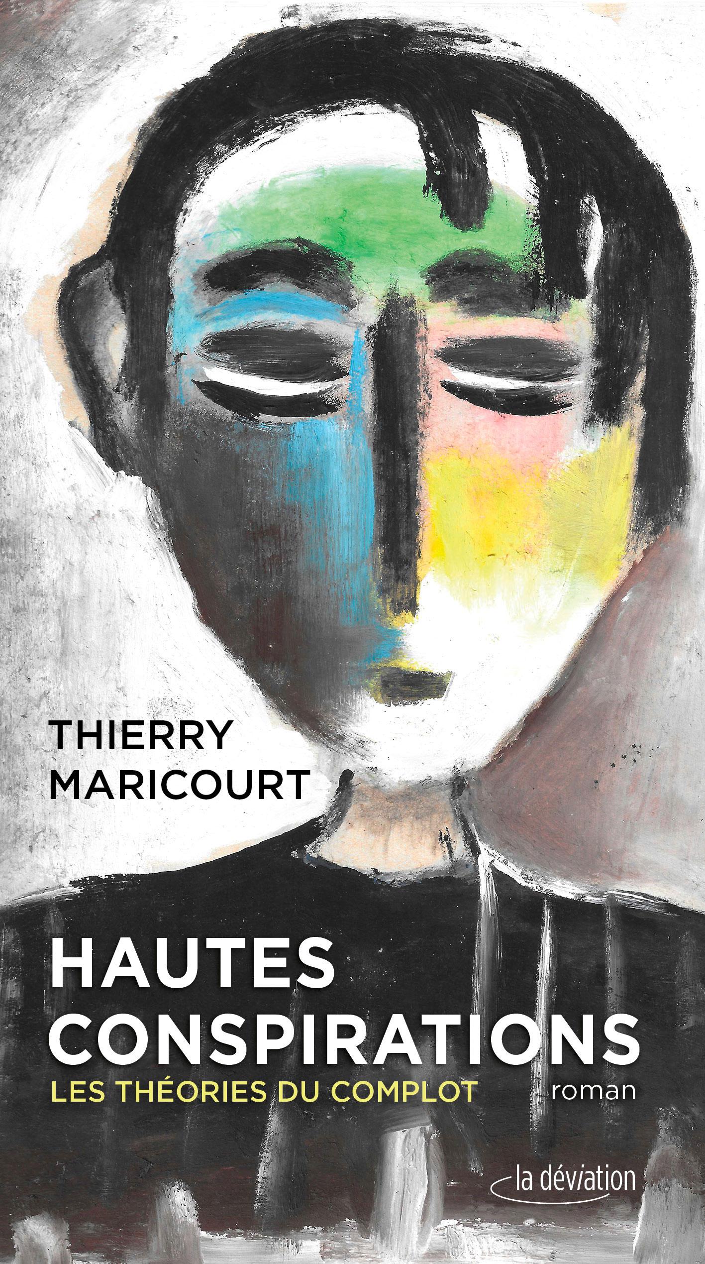Hautes conspirations, les théories du complot, Thierry Maricourt, éditions La Déviation