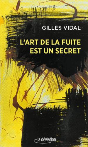 L'art de la fuite est un secret